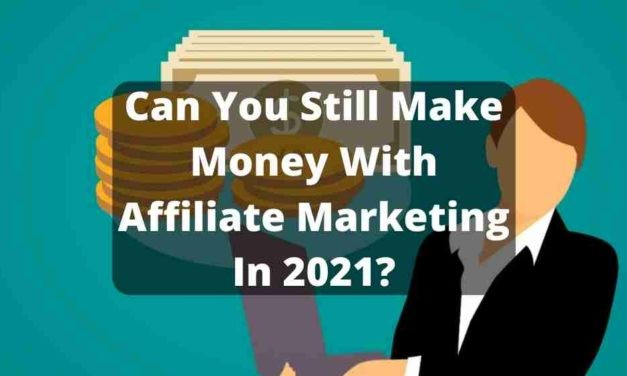 How to make money on affiliate marketing in 2021